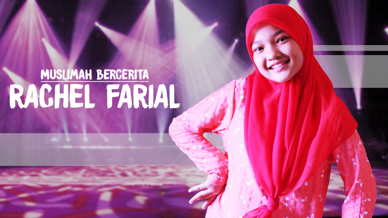 Muslimah Bercerita : Kisah Inspiratif Rachel The Voice Kids Indonesia
